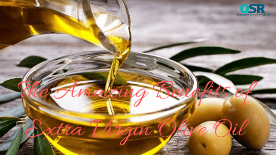 The Amazing Benefits of Extra Virgin Olive Oil